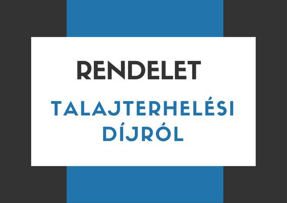 Rendelet – Talajterhelési díjról
